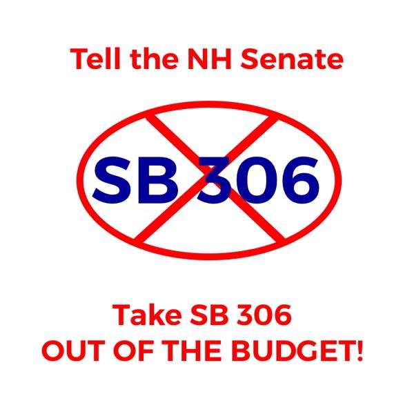 Tell The Nh Senate Take Sb 306 Out Of Budget